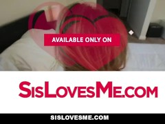 SisLovesMe - Party Girl Gets Pussy Turned Out by Stepbro